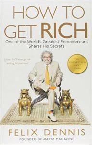 How To Get Rich – Felix Dennis Amazon Ebook