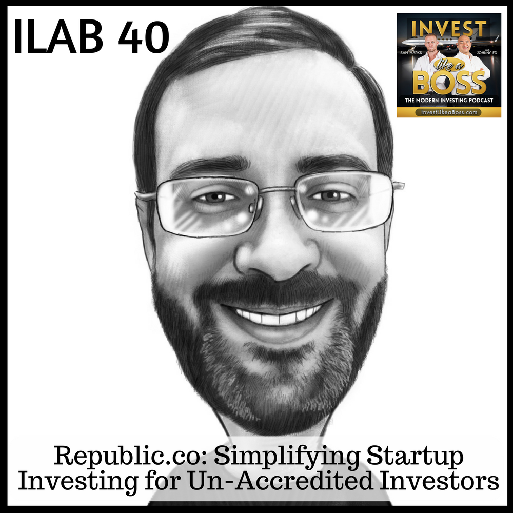 ILAB 40 - Republic.co: Simplifying Startup Investing for Un-Accredited Investors
