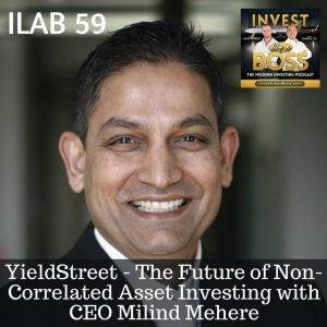 YieldStreet, Non-Correlated Asset Investing, Milind Mehere, Yodle, Yodle, Investing